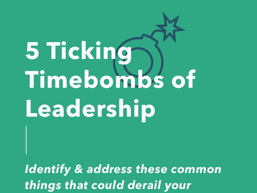 5 Ticking Timebombs of Leadership